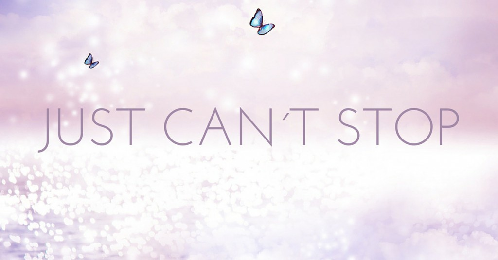 Just can´t stop